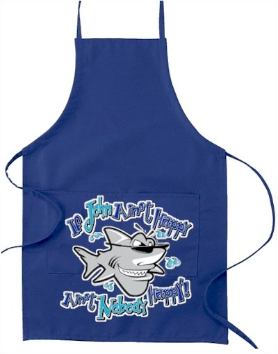 If John ain't happy ain't nobody happy portable gas bbq apron - John the Shark