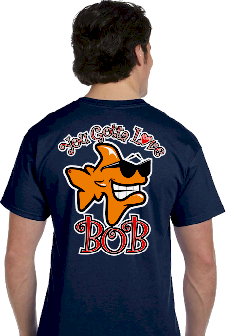 Funny T shirt sayings | You gotta love Bob Tee | mens T shirts