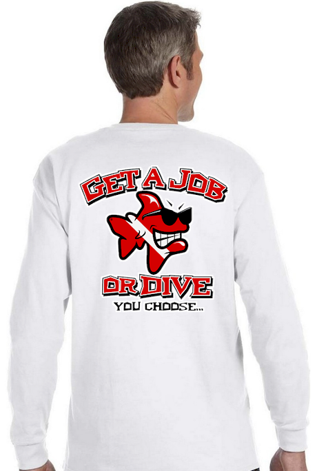 Get a job or dive men`s long sleeve cotton t shirts - Bob the Fish