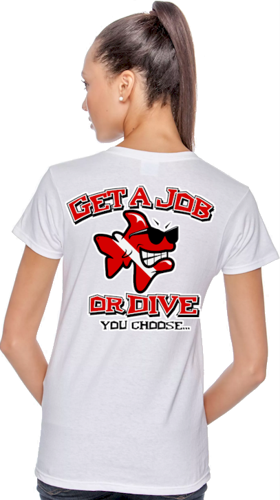 Get a job or dive ladies novelty t shirts - Bob the Fish