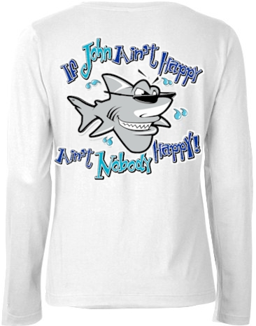 If John ain`t happy ain`t nobody happy ladies long sleeve crew neck - John the Shark