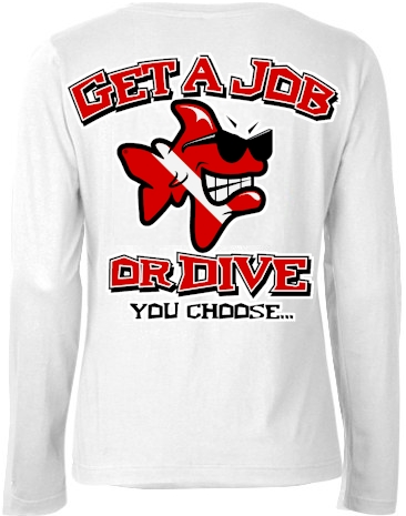 Get a job or dive ladies long sleeve t - Bob the Fish