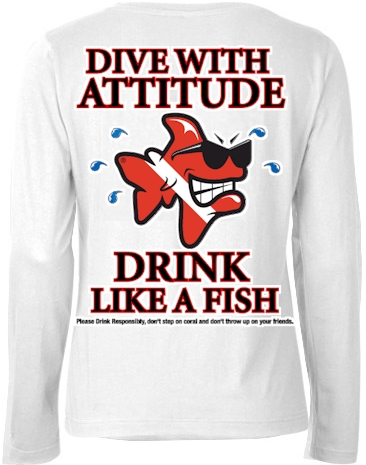 Dive with attitude drink like a fish ladies long sleeve shirts - Bob the Fish