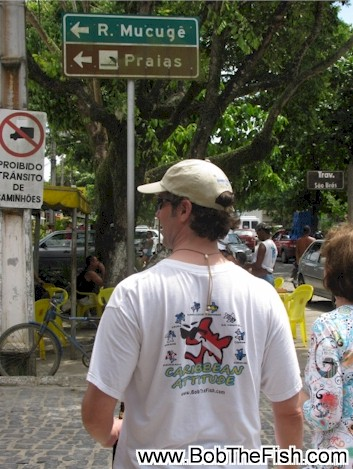 David having a walkabout with Bob in Arraial d'Ajuda and Trancoso on Brazil's Bahia Coast.