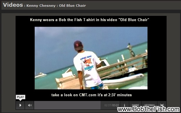Country & Western superstar Kenny Chesney wears a Bob The Fish T-shirt in his video